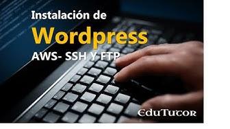 Instalación WordPress en AWS- Conexión por SSH y FTP