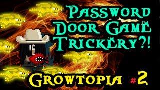 growtopia password door game trickery episode 2