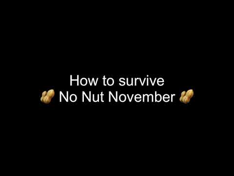 🥜 How to survive No Nut November (NNN) 🥜