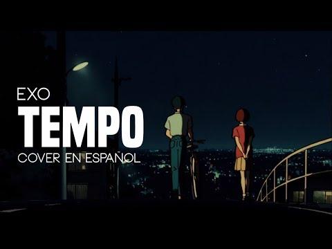 [ESPAÑOL/SPANISH COVER] EXO (엑소) - 'Tempo'