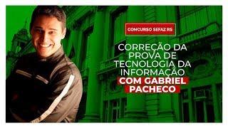 [AUDITOR SEFAZ RS] Correção da prova de Tecnologia da Informação com Gabriel Pacheco