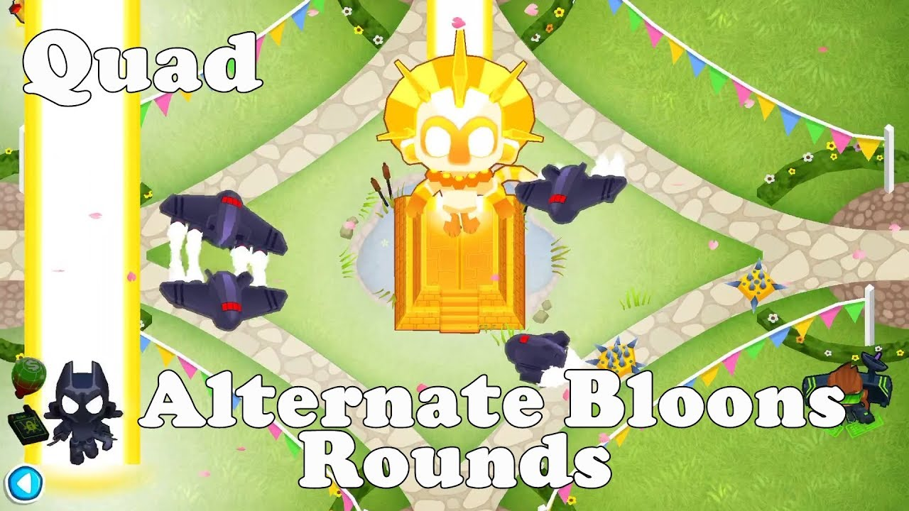 Bloons TD 6 - Quad Alternate Bloons Rounds (BTD6 v10)
