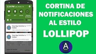 CORTINA DE NOTIFICACIONES AL ESTILO LOLLIPOP | NO ROOT 2016