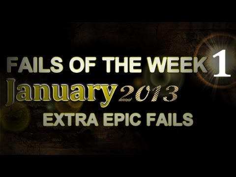 Fail Compilation January 2013 - Week 1