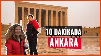 10 DAKİKADA ANKARA