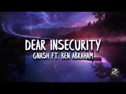 Dear Insecurity - Gnash Ft. Ben Abraham (Clean Lyrics)