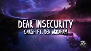 Dear Insecurity - Gnash ft. Ben Abraham (Clean Lyrics)