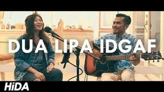 Dua Lipa - IDGAF (Hidacoustic Feat Melagarmela Live Acoustic Session)