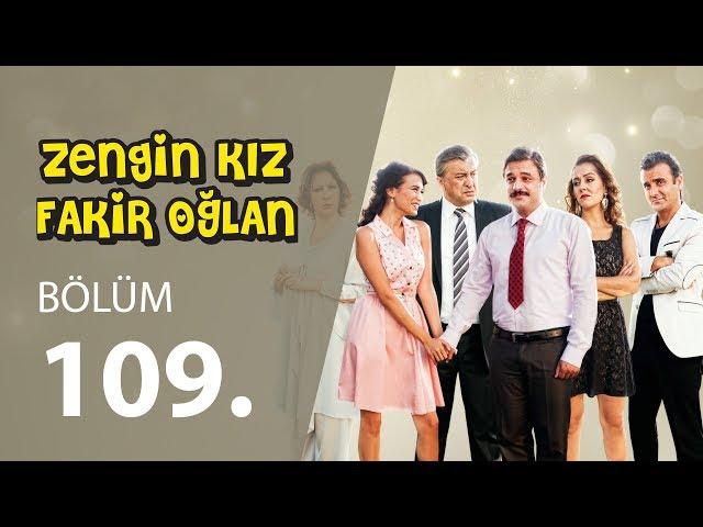Zengin Kız Fakir Oğlan 109.Bölüm Tek PARÇA HD 1080p