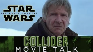 Collider Movie Talk - New Star Wars: The Force Awakens Footage Revealed