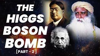 Sadhguru on God Particle : Discovery of Higgs Boson (The BOMB) || Adiyogi (2018)