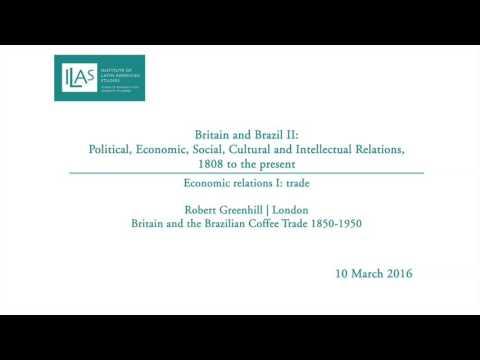 Britain and Brazil II: Economic relations I | trade - Robert Greenhill