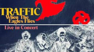 Traffic - When the Eagle Flies (Live 1974, Rainbow Theatre, London, May 17)