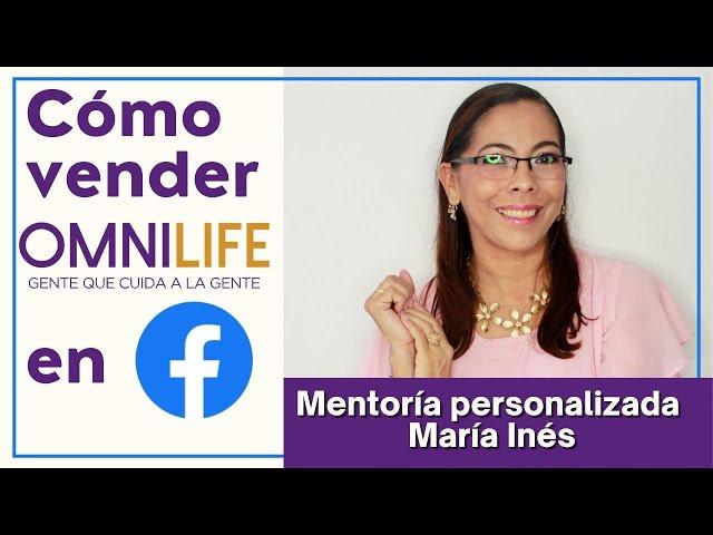 COMO VENDER MI NEGOCIO OMNILIFE EN FACEBOOK - ASESORIA MARIA INES CHILE