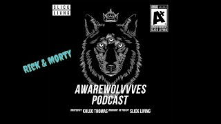Why Rick and Morty is AMAZING - AwareWolvvves Podcast Ep. 8 Clip