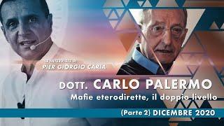 #MAFIE ETERODIRETTE, IL DOPPIO LIVELLO - Intervista a Carlo #Palermo - 2°Parte