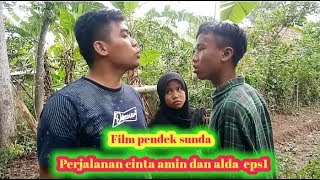Film pendek sunda |Perjalanan cinta amin dan alda #episode1