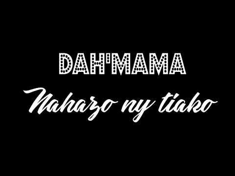 Dah'Mama - Nahazo ny tiako (Lyrics)
