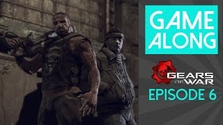 You Owe Me One: Gears of War Game Along Ep.6