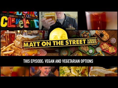 Vegan and Vegetarian Options | Matt on the Street Video Series | Melt Bar and Grilled