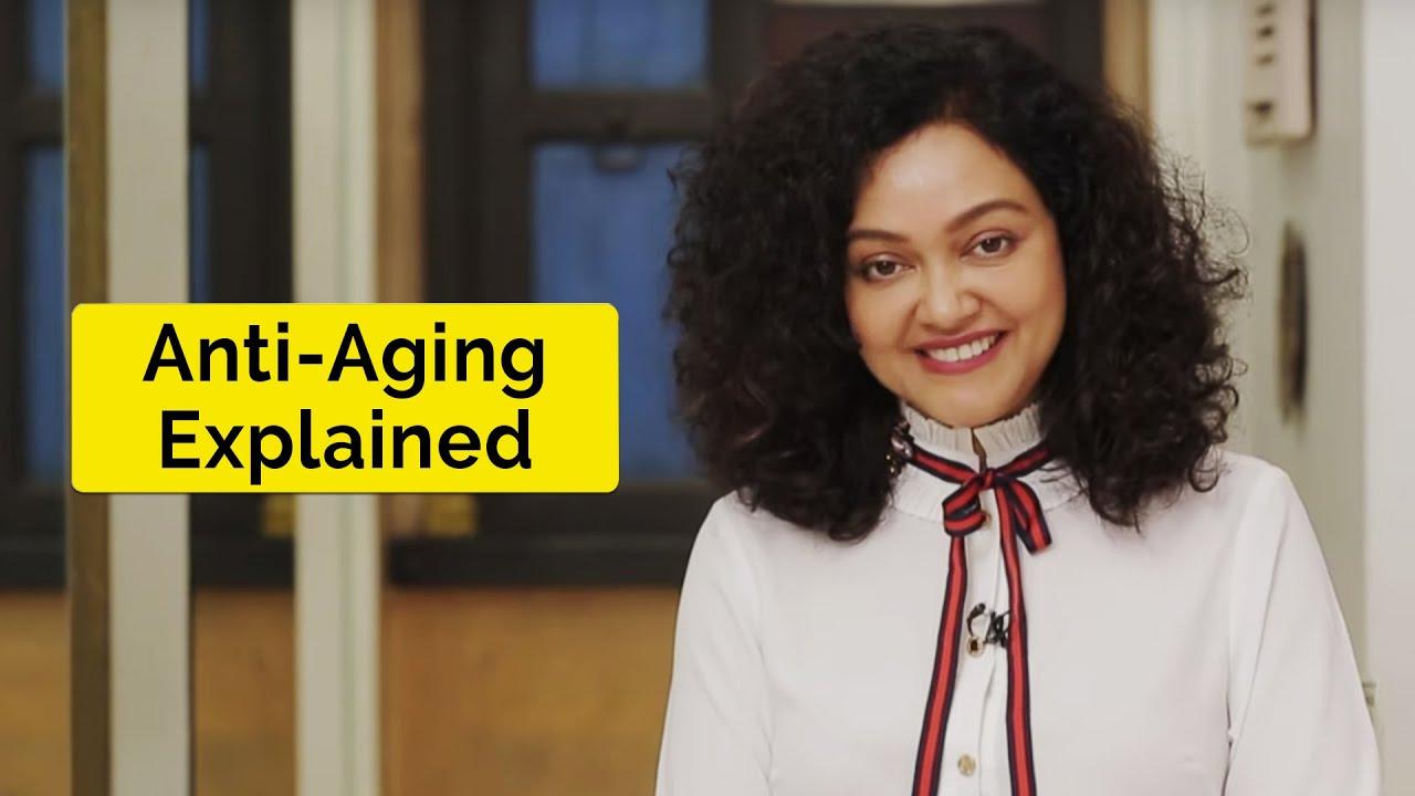 Anti Aging Explained | Skin Diaries