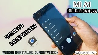 MI A1 - How to Update Google Camera without UNINSTALLING current version