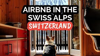Gambar cover Our Airbnb in The Swiss Alps I Switzerland