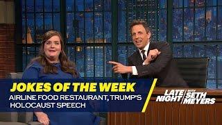 Seth's Favorite Jokes of the Week: Airline Food Restaurant, Trump's Holocaust Speech