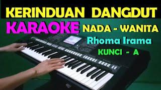 Download lagu KERINDUAN - KARAOKE NADA CEWEK/WANITA | LIRIK, HD
