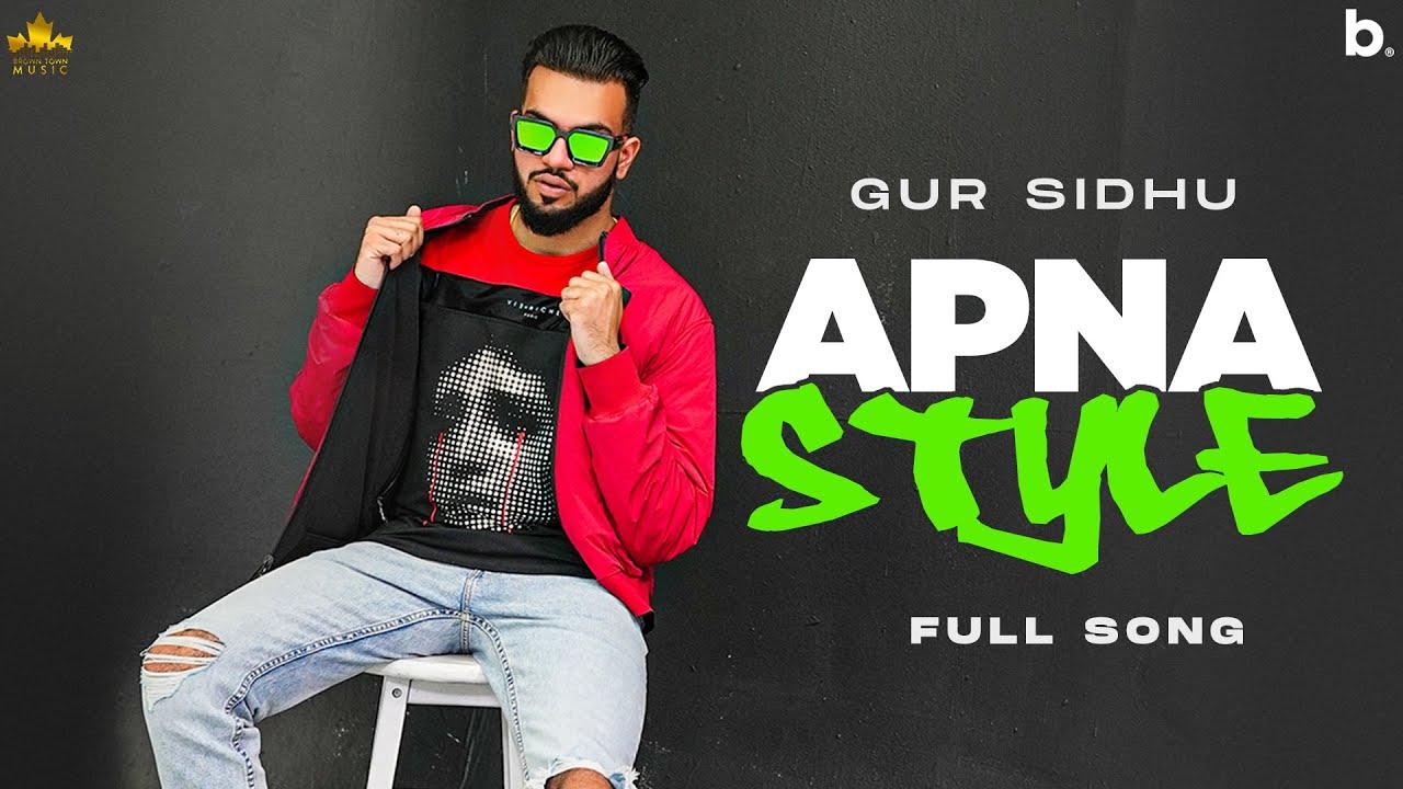 Apna Style (Official Song) Gur Sidhu |  New Punjabi Songs 2021 | Nothing Like Before