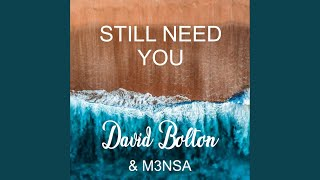 Still Need You (feat. M3nsa)