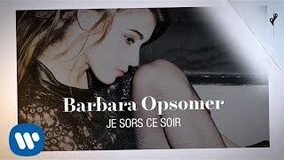 Barbara Opsomer - Je sors ce soir (Lyrics Video)