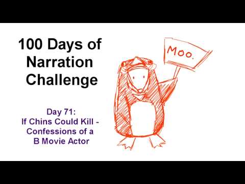 100 Days of Narration - Day #71 If Chins Could Kill - Confessions of a B Movie Actor