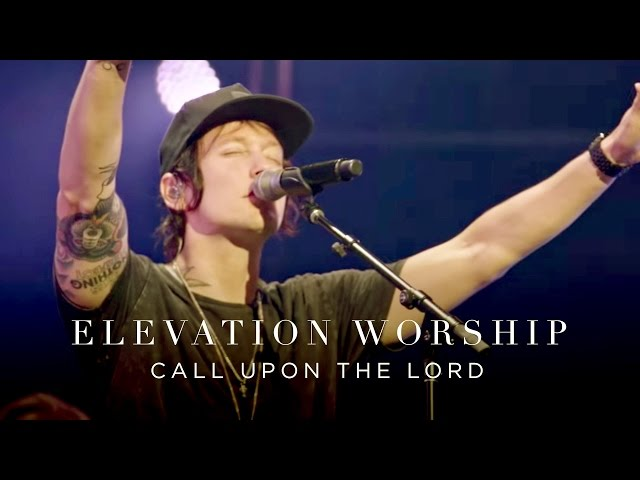Call Upon The Lord | Live | Elevation Worship