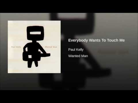 Everybody Wants To Touch Me
