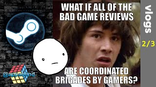 THERE'S A CONSPIRACY AGAINST GAME DEVS!!! (Steam is Toxic pt. 2/3)