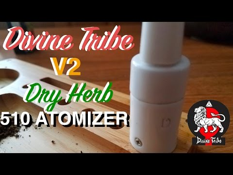 Divine Tribe V2 Dry Herb 510 Atomizer Vaporizer REVIEW *watch before you buy