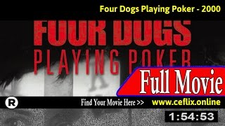 Four Dogs Playing Poker (2000) Full Movie Online