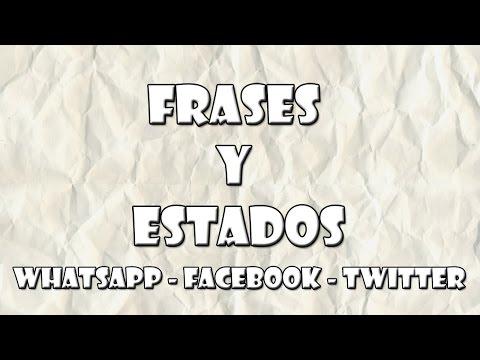 Estados y Frases para WhatsApp - Facebook - Twitter - #07 - Variadas