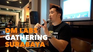 DM Labs Gathering Surabaya 31 Aug 2017 - DennySantosoTV EP26