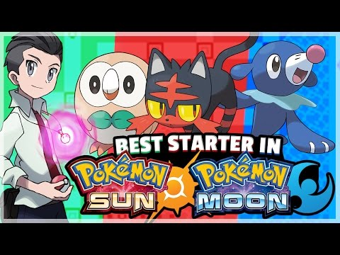 What Is The Best Starter Pokemon in Pokemon Sun and Moon? (Alola) Feat. TheAuraGuardian