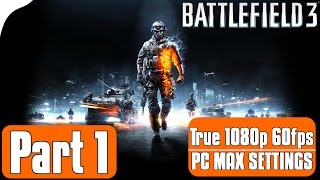 Battlefield 3 » Campaign Gameplay Walkthrough Part 1 [PC] ●1080P 60FPS●