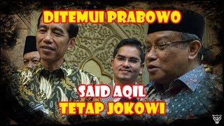 Meski Ditemui Prabowo Said Aqil Tetap Dukung Jokowi