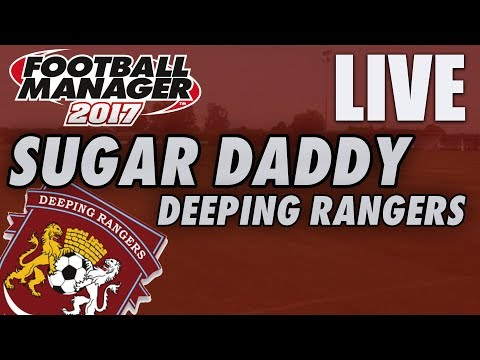 Deeping Rangers - Sugar Daddy - Football Manager 2017