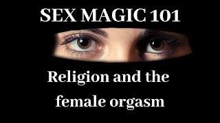 sex magic alchemy religion and the female orgasm