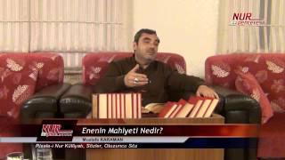 Mustafa KARAMAN - Enenin Mahiyeti Nedir