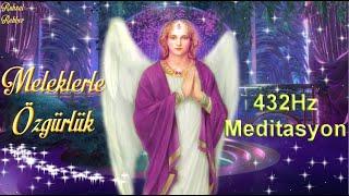 Meleklerle Özgürlük Çalışması🌼 432Hz Meditasyon🌼