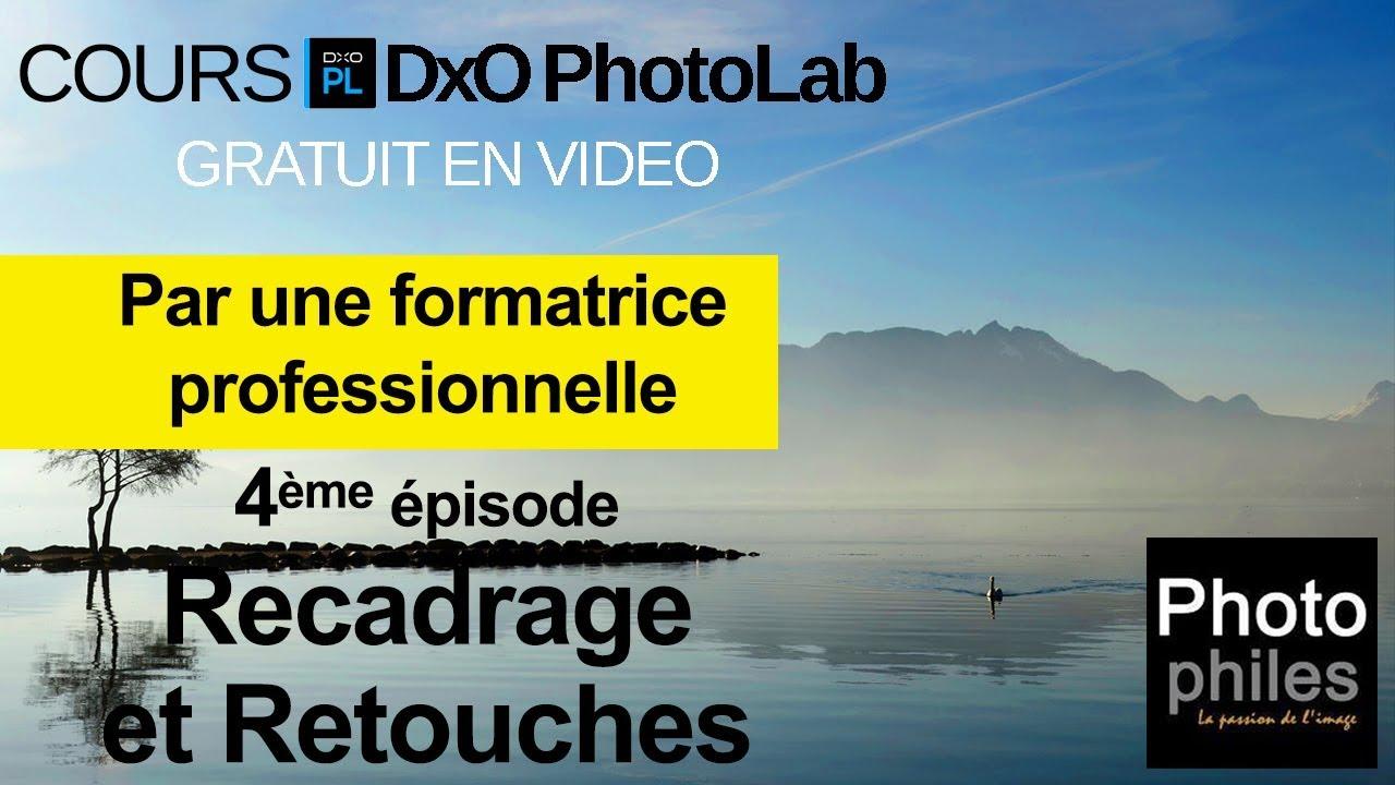 N°4 Cours DxO PhotoLab. Recadrer et retoucher vos photos