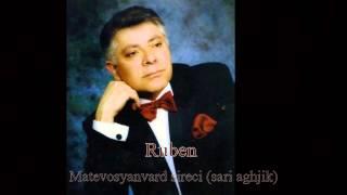 Ruben Matevosyan - vard sireci (sari aghjik)