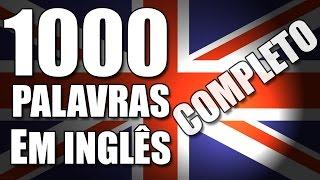 1000 palavras em Inglês mais usadas (Completo) com pronúncia nativo tradução em português